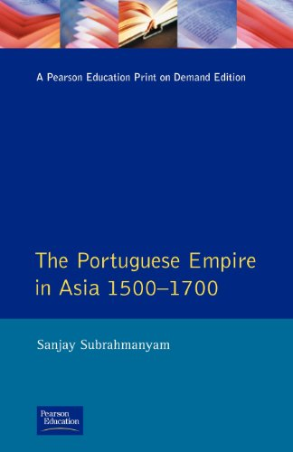 The Portugese Empire in Asia 1500 - 1700: A Political and Economic History