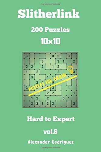 Puzzles for Brain Slitherlink - 200 Hard to Expert 10x10 vol.6: Volume 6 por Alexander Rodriguez