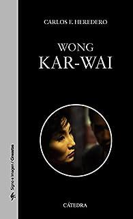 Wong Kar-wai par  Carlos F. Heredero