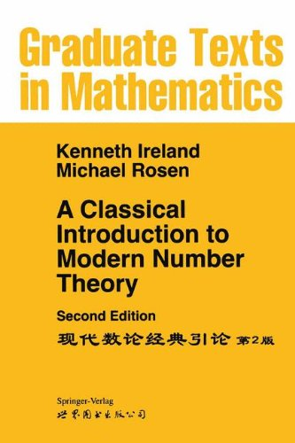 A Classical Introduction to Modern Number Theory (Graduate Texts in Mathematics) por Kenneth Ireland