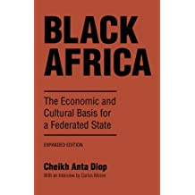 Black Africa: The Economic and Cultural Basis for a Federated State: Economic and Cultural Basis for a Federal State