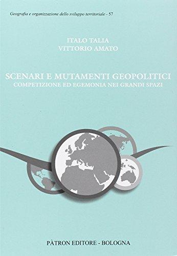 Scenari e mutamenti geopolitici. Competizione ed egemonia nei grandi spazi