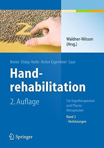Handrehabilitation: Für Ergotherapeuten und Physiotherapeuten Band 2: Verletzungen: Fur Ergo- Und Physiotherapeutenband 2: Verletzungen Test