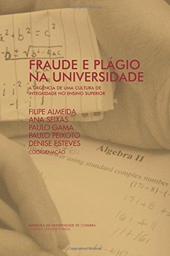 Fraude e Plágio na Universidade: A urgência de uma cultura de integridade no ensino superior (Investigação)