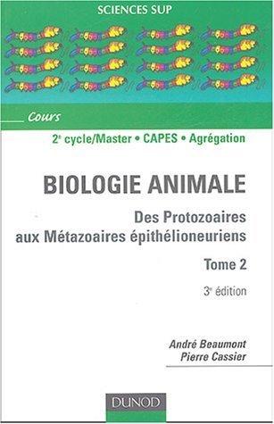 Biologie animale : Des protozoaires aux métazoaires épithélioneuriens, Tome 2 de Pierre Cassier (26 octobre 2004) Broché