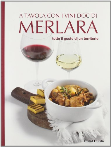 A tavola con i vini Doc di Merlara. Tutto il gusto di un territorio