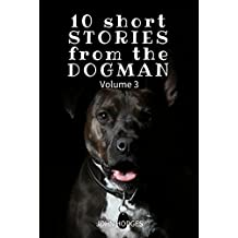 Power of the Dog: 10 Short STORIES  from the DOGMAN Vol. 3 (DogMan Stories)