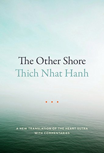 The Other Shore: A New Translation Of The Heart Sutra With Commentaries por Thich Nhat Hanh