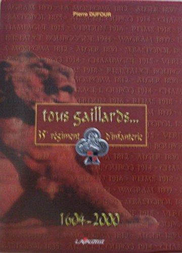 Tous Gaillards 35e Regiment d'Infanterie, 1604 a 2000