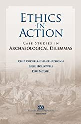 Ethics in Action: Case Studies in Archaeological Dilemmas