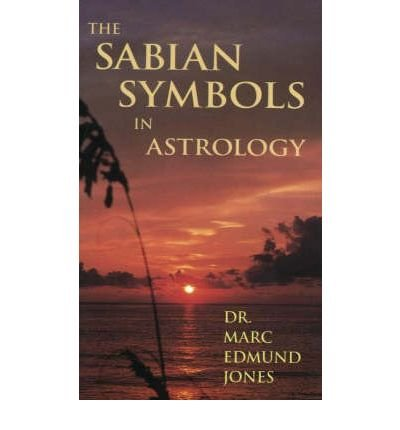 The Sabian Symbols in Astrology: Illustrated by 1000 Horoscopes of Well Known People Jones, Marc Edmund ( Author ) Aug-01-1993 Paperback