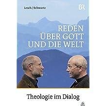 Reden über Gott und die Welt - Theologie im Dialog