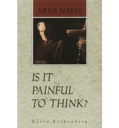 Is it Painful to Think?: Conversations with Arne Naess (Paperback) - Common