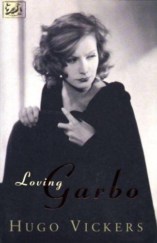Loving Garbo: The Story of Greta Garbo,Cecil Beaton and Mercedes de Acosta por Hugo Vickers