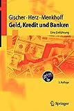 Geld, Kredit und Banken: Eine Einführung (Springer-Lehrbuch)