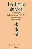 Les fleurs du vide : Anthologie du bouddhisme Soto Zen (Les écritures sacrées)