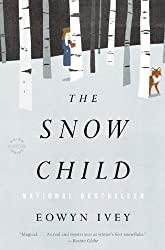 The Snow Child: A Novel by Ivey, Eowyn (2012) Paperback