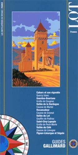 Lot: Cahors et son vignoble, Quercy blanc, Gourdon-Bouriane, grotte de Cougnac, vallée de la Dordogne, causse de Martel, Rocamadour, causse de Gramat, ... causse de Limogne, Figeac-Lamargue et Ségala