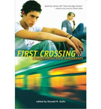 [(First Crossing: Stories about Teen Immigrants )] [Author: Donald R Gallo] [Feb-2009]