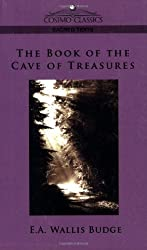 The Book of the Cave of Treasures (Cosimo Classics Sacred Texts) by E. a. Budge Budge (2005-11-01)