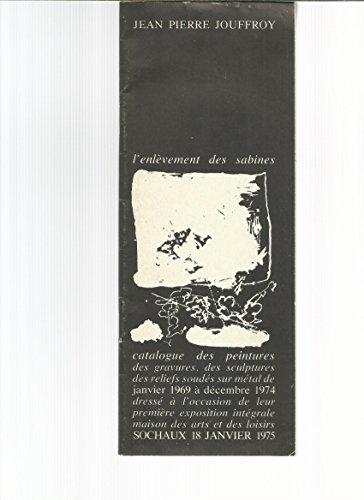 Jean pierre jouffroy : l' enlevement des sabines
