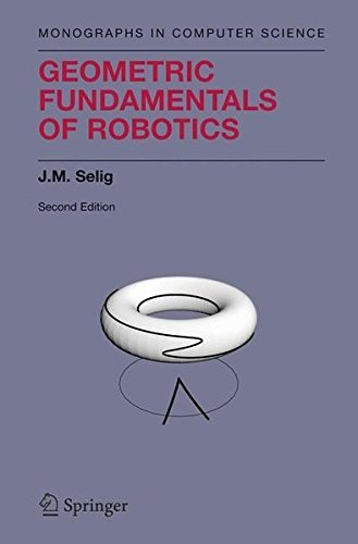 Geometric Fundamentals of Robotics (Monographs in Computer Science) (English Edition)