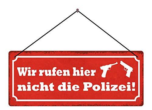 Blechschild Wir rufen Hier Nicht die Polizei (rotes Schild mit 2 Pistolen) Metallschild tin Sign Dekoschild 27x10 mit Kordel