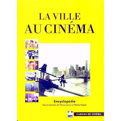 La Ville au Cinéma: Encyclopedie