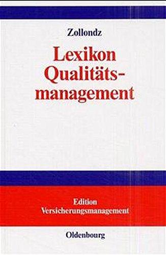 Lexikon Qualitätsmanagement: Handbuch des Modernen Managements auf der Basis des Qualitätsmanagements – Edition Versicherungsmanagement