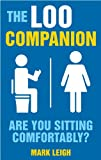 The Loo Companion: Are You Sitting Comfortably? by Mark Leigh