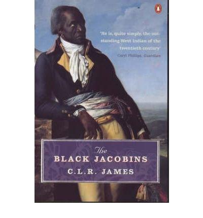 [( The Black Jacobins: Toussaint L'Ouverture and the San Domingo Revolution )] [by: C. L. R. James] [Apr-2007]