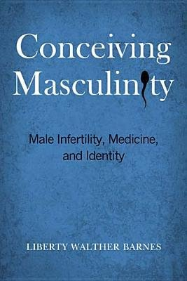 [(Conceiving Masculinity: Male Infertili...