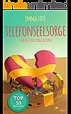 Telefonseelsorge - Liebe hat eine lange Leitung (Liebesroman)
