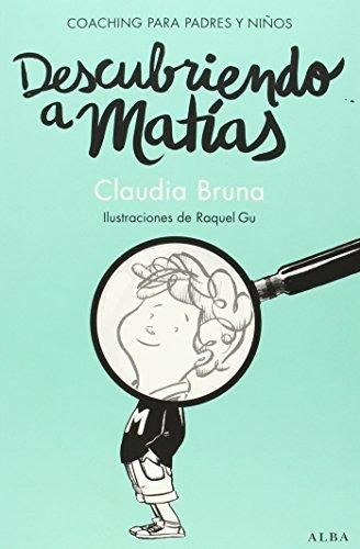 Descubriendo a Matías (Psicología/Guías para padres) por Claudia Bruna