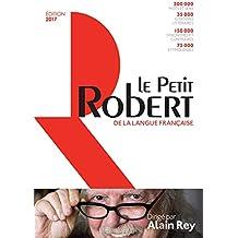 Le Petit Robert Dictionnaire 2017 (Le Petit Robert Dictionnaires)