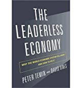 [(The Leaderless Economy: Why the World Economic System Fell Apart and How to Fix it)] [Author: Peter Temin] published on (February, 2013)