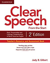 [(Clear Speech from the Start Teacher's Resource and Assessment Book: Basic Pronunciation and Listening Comprehension in North American English)] [Author: Judy B. Gilbert] published on (August, 2012)
