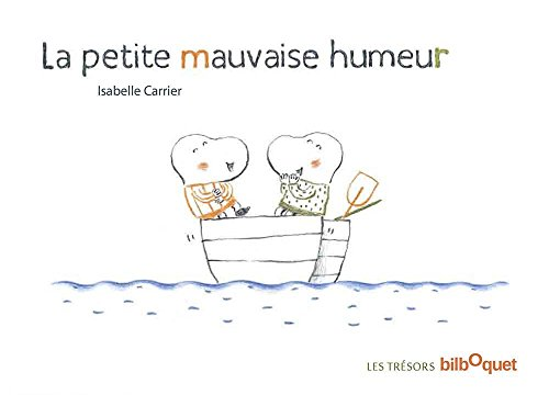 La petite mauvaise humeur par Isabelle Carrier