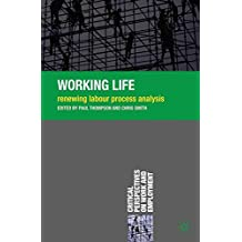 Working Life: Renewing Labour Process Analysis (Critical Perspectives on Work and Employment)