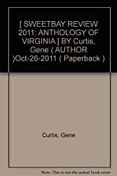 [ SWEETBAY REVIEW 2011: ANTHOLOGY OF VIRGINIA ] BY Curtis, Gene ( AUTHOR )Oct-26-2011 ( Paperback )