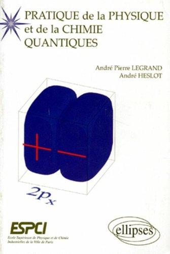 Pratique de la physique et de la chimie quantiques: Problèmes corrigés