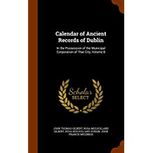 Calendar of Ancient Records of Dublin: In the Possession of the Municipal Corporation of That City, Volume 8