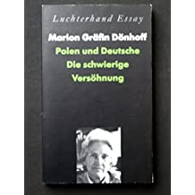 Polen und Deutsche: Die schwierige Versohnung : Betrachtungen aus drei Jahrzehnten (Luchterhand Essay) (German Edition)