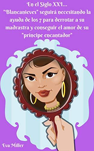 """En el Siglo XXI... """"Blancanieves"""" seguirá necesitando la ayuda de los 7 para derrotar a su madrastra y conseguir el amor de su """"príncipe encantador"""""""