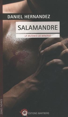 Salamandre : La mutante de minerve