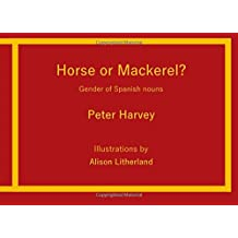 Horse or Mackerel?: Gender of Spanish nouns