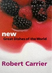 New Great Dishes of the World by Robert Carrier (1999-04-09)