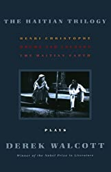 The Haitian Trilogy: Plays: Henri Christophe, Drums and Colours, and The Haytian Earth by Derek Walcott (2002-05-15)