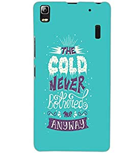 LENOVO K3 NOTE COLD NEVER Back Cover by PRINTSWAG