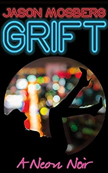 Grift by [Mosberg, Jason]